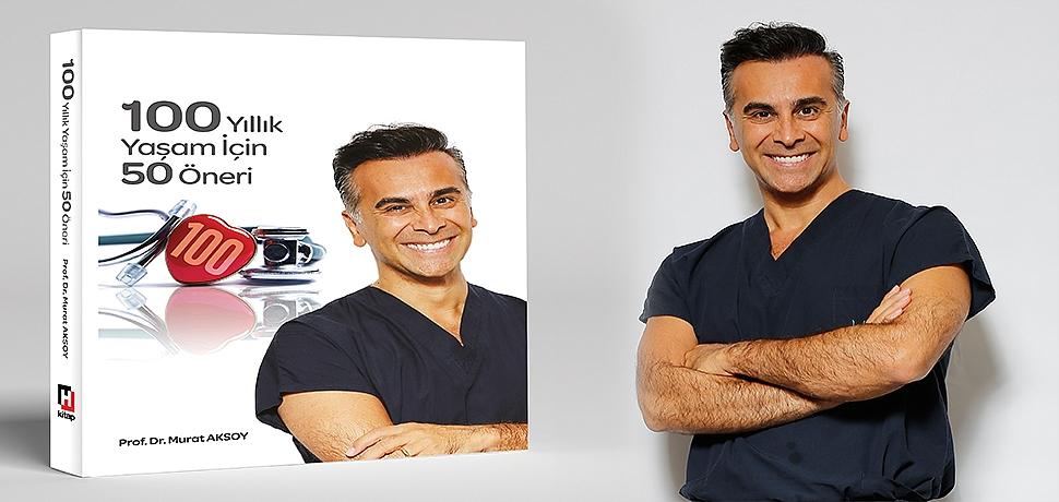 Prof. Dr. Murat Aksoy'dan 100 Yıllık Yaşam İçin 50 Öneri