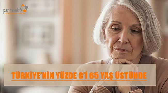 Türkiye'nin Yüzde 8'i 65 Yaş Üstünde