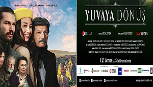 'Yuvaya Dönüş' 12 Temmuz'da Sinemalarda