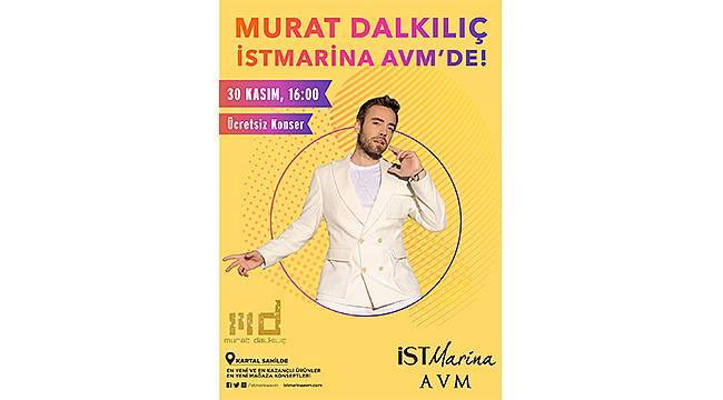 İstMarina AVM'de Murat Dalkılıç Rüzgarı Esecek