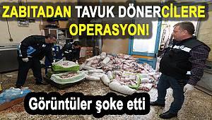 Tavuk döner operasyonu: 3 ton sağlıksız et imha edildi