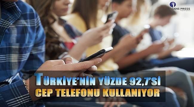 Türkiye'nin yüzde 92,7'si cep telefonu kullanıyor