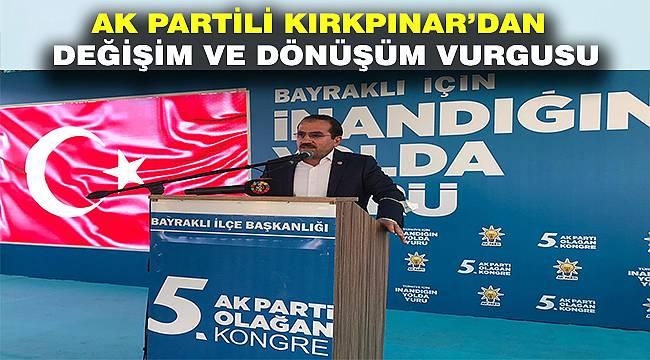 AK Partili Kırkpınar, Bayraklı İlçe Kongresi'nde konuştu