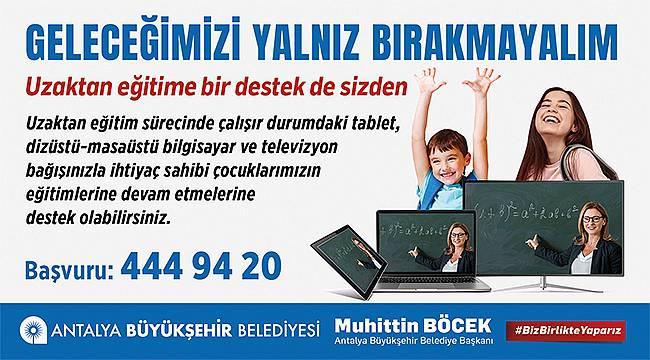 Antalya Büyükşehir'den uzaktan eğitime destek kampanyası