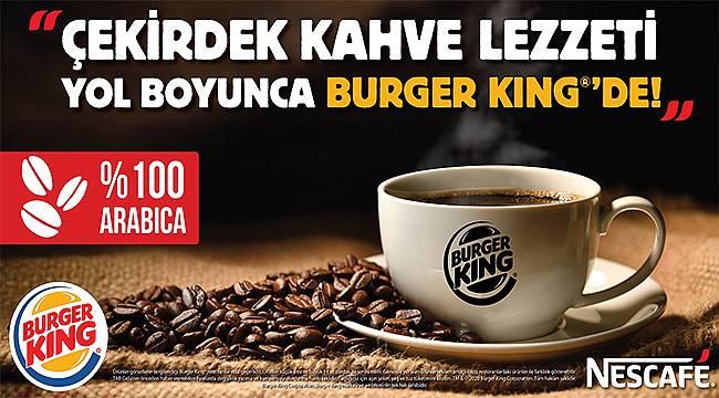 Çekirdek kahve lezzeti yol boyunca Burger King®'de!