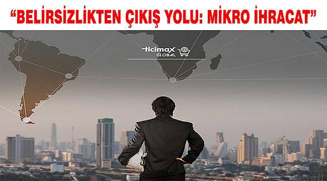 """Cenk Çiğdemli'den KOBİ'lere """"mikro ihracata yönelin"""" önerisi"""