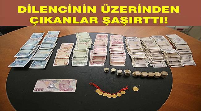 Karşıyaka'da dilencinin üzerinden 8 altın ile 4 bin lira çıktı