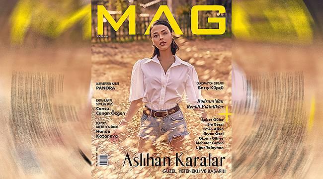 MAG dergisinin kapak konuğu Aslıhan Karalar