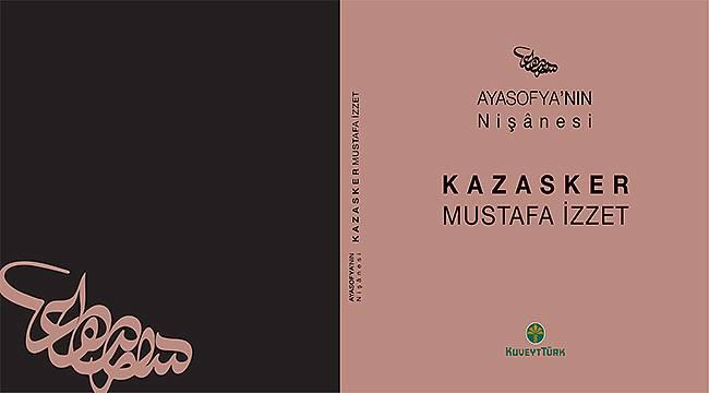 Kuveyt Türk'ten yeni bir eser: Ayasofya'nın Nişânesi-Kazasker Mustafa İzzet