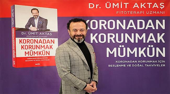 """Dr. Ümit Aktaş'ın """"Koronadan Korunmak Mümkün"""" kitabı çıktı"""