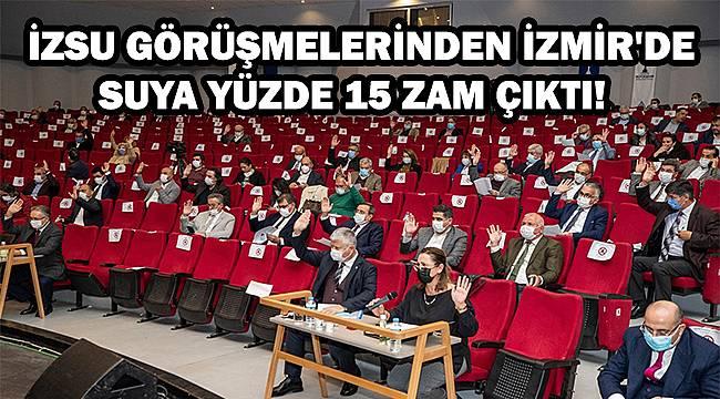 İzmir'de suya yüzde 15 zam!
