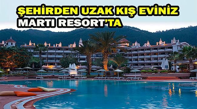 Martı Resort kışın da misafirlerini bekliyor