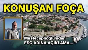 FSÇ Platformu'ndan açıklama: Konuşan Foça her zaman iyi olmuştur, olacaktır!