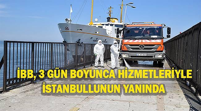 İstanbul Büyükşehir Belediyesi sokağa çıkma yasağında da 7/24 görevde