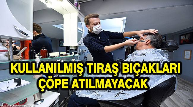 """İzmir Büyükşehir Belediyesi """"Atık Jiletlerin Geri Dönüşümü"""" projesini başlattı"""