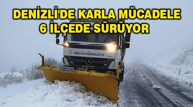Denizli Büyükşehir Belediyesi, 6 ilçede karla mücadele çalışması yapıyor