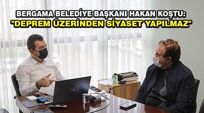 Başkan Koştu: 'Deprem üzerinden siyaset yapılmaz!'