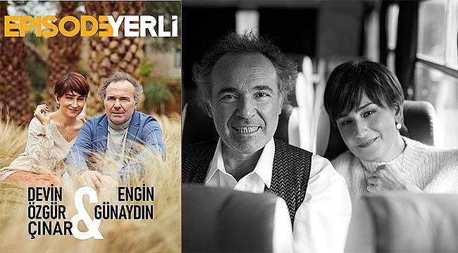 """Engin Günaydın ve Devin Özgür Çınar """"10 Bin Adım""""ı Episode dergisine anlattı"""