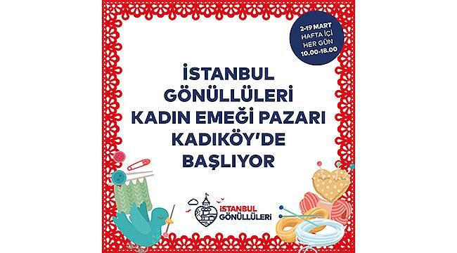 Kadıköy İskele Meydanı kadınların el emeği ürünleri ile renklenecek