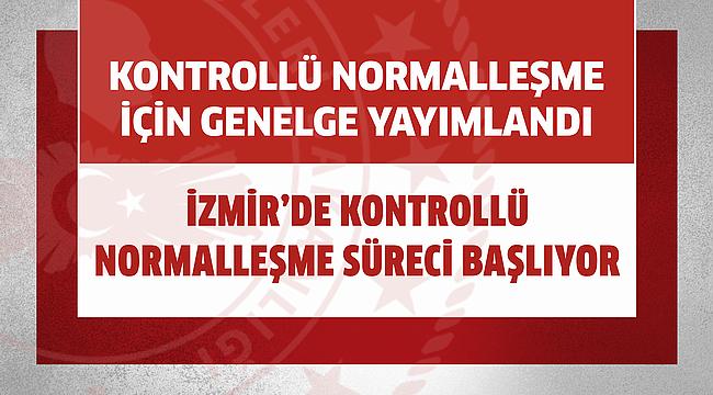 İzmir'de Kontrollü Normalleşme Süreci Başlıyor