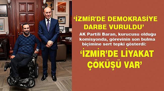 AK Partili Baran: İzmir'de liyakat çöküşü var