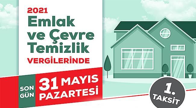 Emlak ve Çevre Temizlik Vergilerinde Son Ödeme 31 Mayıs