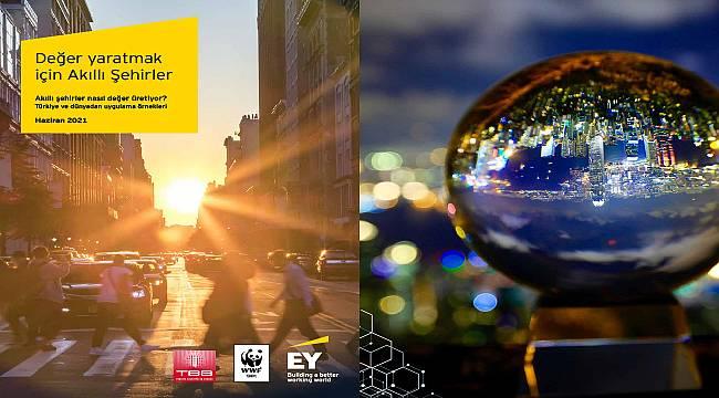 """""""Değer Yaratmak için Akıllı Şehirler"""" raporu açıklandı: Şehirler akıllanmak zorunda!"""