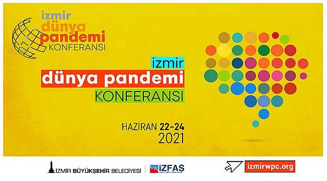 """İzmir """"Dünya Pandemi Konferansı""""na ev sahipliği yapacak"""
