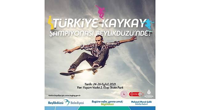 2021 Türkiye Kaykay Şampiyonası Park Disiplini yarışları Beylikdüzü'nde yapılacak